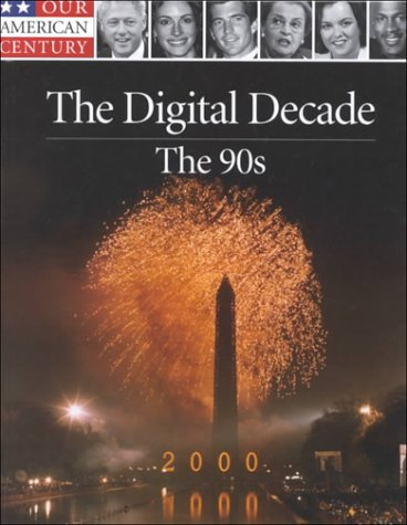 The Digital Decade: The '90s.: The Editors Of Time-life Books.
