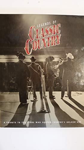 Legends of Classic Country: Influential Performers from the '40s Through the '70s: wills,...