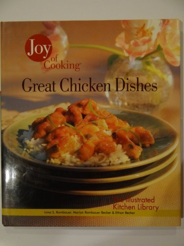 Joy Of Cooking, Great Chicken Dishes: Irma S. Rombauer,