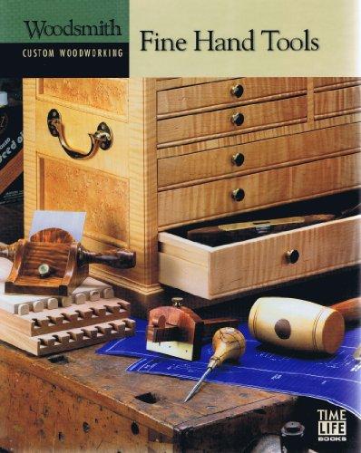 Fine Hand Tools: The Editors of Woodsmith Magazine
