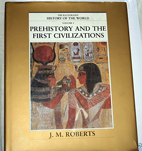 9780783563008: Prehistory and the First Civilizations (The Illustrated History of The World, Vol. 1)