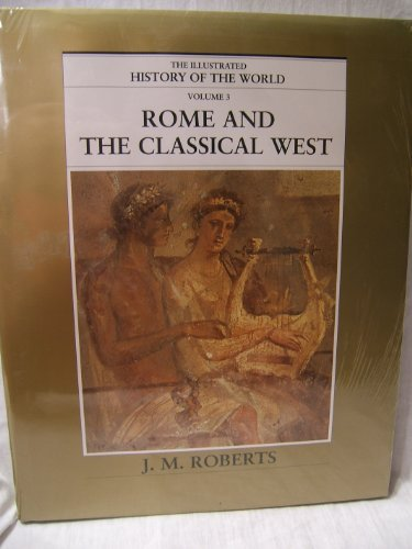9780783563022: Rome and the Classical West (The Illustrated History of The World, Vol 3)