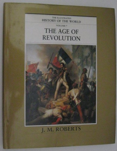 9780783563060: The Illustrated History of the World Volume 7 the Age of Revolution