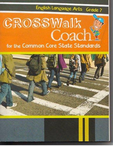 9780783678818: Crosswalk Coach for the Common Core Standards, Ela, G7