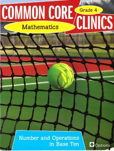 9780783684901: Common Core Clinics Mathematics Grade 4 Numbers and Operation in Base Ten by Ann Petroni-McMullen (2012-05-03)