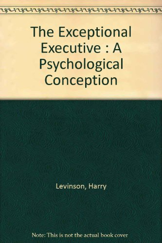 9780783717135: The Exceptional Executive : A Psychological Conception
