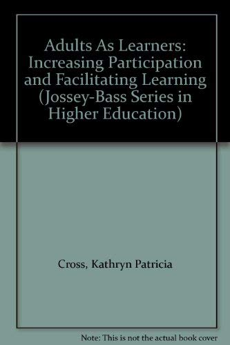 9780783725079: Adults As Learners: Increasing Participation and Facilitating Learning (Jossey-Bass Series in Higher Education)