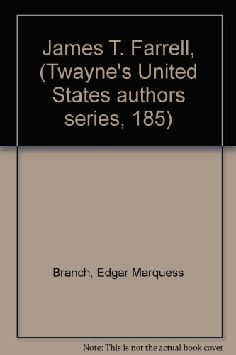 James T. Farrell, (Twayne's United States authors series, 185) (0783728980) by Branch, Edgar Marquess