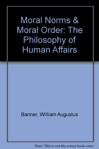 9780783750323: Moral Norms & Moral Order: The Philosophy of Human Affairs
