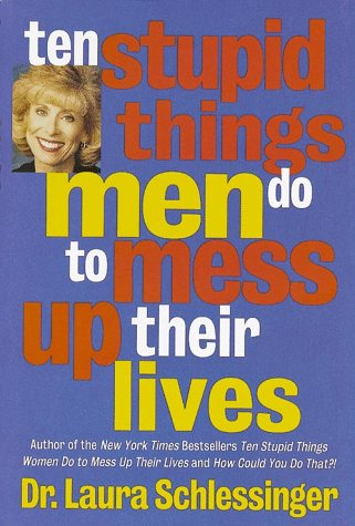 9780783801254: Ten Stupid Things Men Do to Mess Up Their Lives
