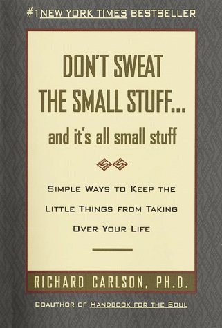 9780783801414: Don't Sweat the Small Stuff...and It's All Small Stuff: Simple Ways to Keep the Little Things from Taking over Your Life
