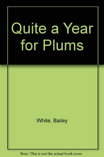9780783801599: Quite a Year for Plums