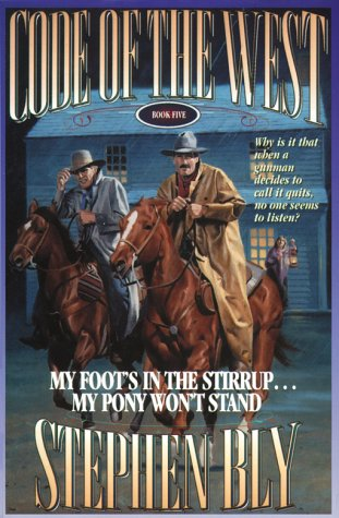 9780783801773: My Foot's in the Stirrup...My Pony Won't Stand (Code of the West, Book 5)