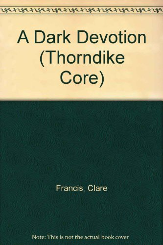 A Dark Devotion (Thorndike Core): Francis, Clare