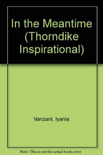 9780783802923: In the Meantime ...: Finding Yourself and the Love That You Want (Thorndike Large Print Inspirational Series)
