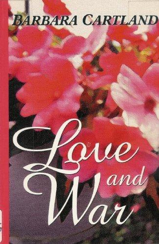 Love and War: Barbara Cartland