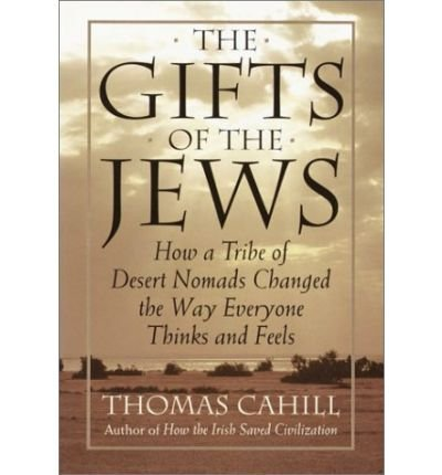 9780783803395: The Gifts of the Jews: How a Tribe of Desert Nomads Changed the Way Everyone Thinks and Feels (G K Hall Large Print Book Series)