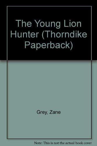 The Young Lion Hunter (9780783803456) by Zane Grey