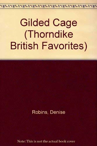 Gilded Cage (Thorndike British Favorites): Robins, Denise