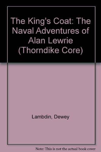 The King's Coat: The Naval Adventures of Alan Lewrie (Thorndike Core): Lambdin, Dewey