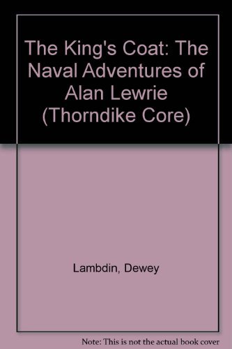 9780783804408: The King's Coat: The Naval Adventures of Alan Lewrie (Thorndike Core)