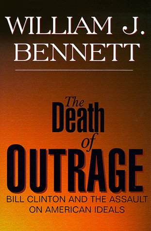 9780783804415: The Death of Outrage: Bill Clinton and the Assault on American Ideals (THORNDIKE PRESS LARGE PRINT NONFICTION SERIES)