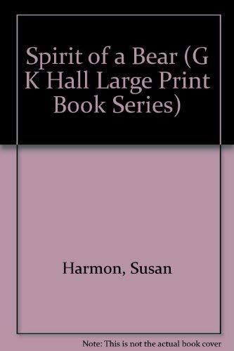9780783811550: Spirit of a Bear (G K Hall Large Print Book Series)