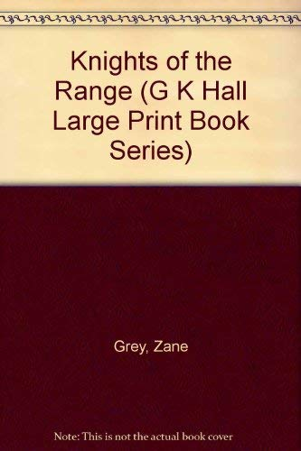 Knights of the Range (G K Hall: Grey, Zane