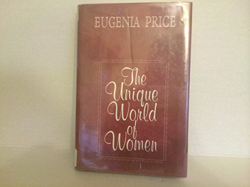 The Unique World of Women - In Bible Times and Now (Inspirational Series) (9780783811949) by Eugenia Price