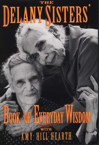 The Delany Sisters' Book of Everyday Wisdom (G.K. Hall Large Print Inspirational Collection): ...