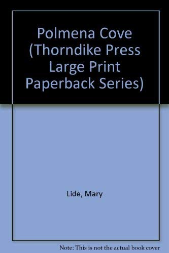 Polmena Cove (Thorndike Press Large Print Paperback Series) (0783812035) by Mary Lide