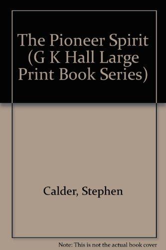9780783812045: The Pioneer Spirit (G K Hall Large Print Book Series)