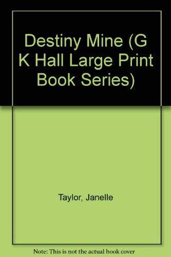 9780783812083: Destiny Mine (G K Hall Large Print Book Series)