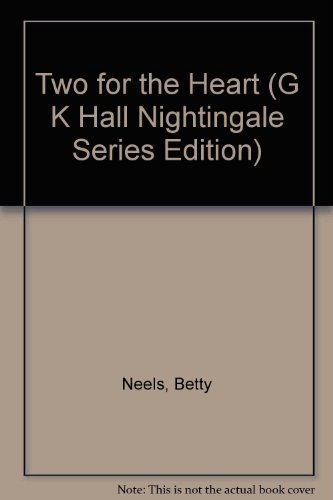 Two for the Heart (G K Hall Nightingale Series Edition): Neels, Betty, James, Ellen