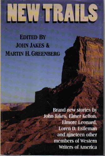 New Trails: Twenty-Three Original Stories of the West from Western Writers of America (G K Hall Large Print Book Series) (0783812485) by Jakes, John