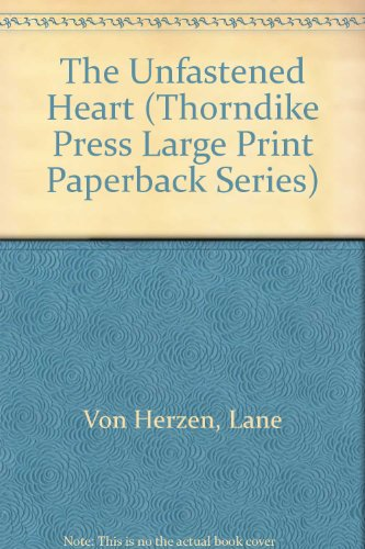 9780783812885: The Unfastened Heart (Thorndike Press Large Print Paperback Series)