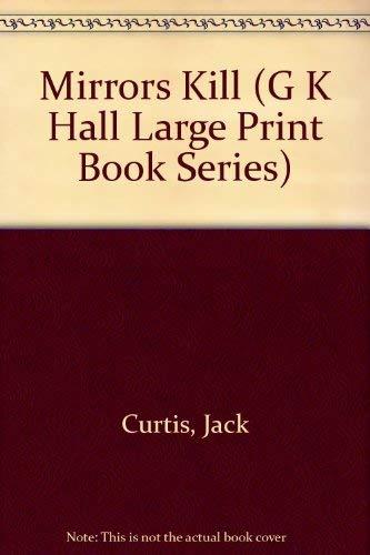 9780783812984: Mirrors Kill (G K Hall Large Print Book Series)