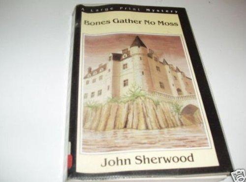 Bones Gather No Moss (G K Hall: John Sherwood