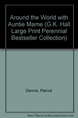 9780783813783: Around the World With Auntie Mame (G.K. Hall Large Print Perennial Bestseller Collection)