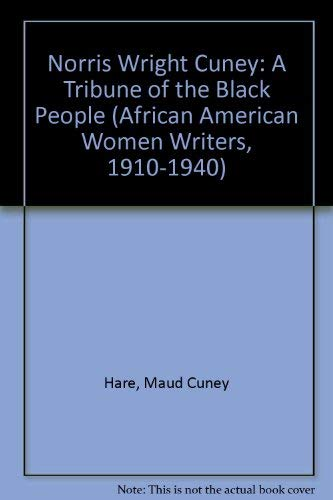 9780783813974: Norris Wright Cuney: A Tribune of the Black People (African American Women Writers, 1910-1940)