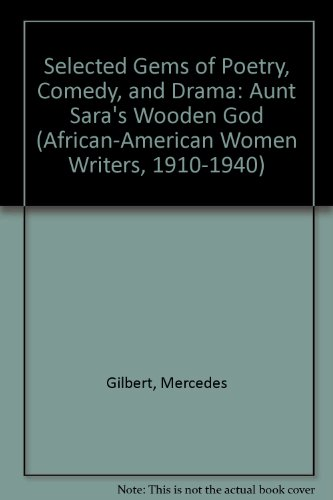 Selected Gems of Poetry, Comedy and Drama: Aunt Sara's Wooden God (African-American Women ...