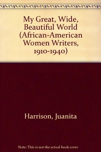 9780783814339: My Great, Wide, Beautiful World (African-American Women Writers, 1910-1940)