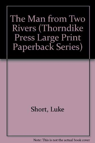 9780783814667: The Man from Two Rivers (Thorndike Press Large Print Paperback Series)