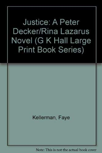 9780783814940: Justice: A Peter Decker/Rina Lazarus Novel (G K Hall Large Print Book Series)