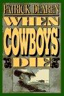 9780783815145: When Cowboys Die (G K Hall Large Print Book Series)