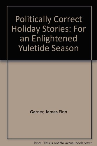 9780783815367: Politically Correct Holiday Stories: For an Enlightened Yuletide Season