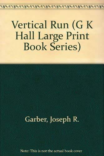 9780783815923: Vertical Run (G K Hall Large Print Book Series)