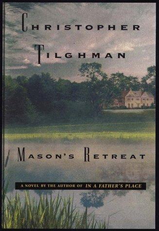 Mason's Retreat: Christopher Tilghman