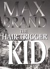 9780783818757: The Hair-Trigger Kid (G K Hall Large Print Book Series)