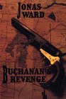 Buchanan's Revenge (G K Hall Large Print Book Series) (9780783818771) by Jonas Ward